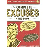 The Complete Excuses Handbook: The Definitive Guide to Avoiding Blame and Shirking Responsibility for All Your Own Miserable Failings and Sloppy Mistakes ~ Lou Harry