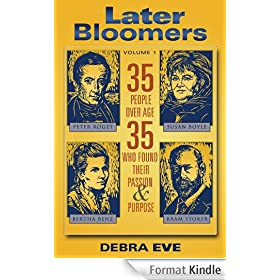 Later Bloomers: 35 People Over Age 35 Who Found Their Passion And Purpose (English Edition)