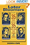 Later Bloomers: 35 People Over Age 35...