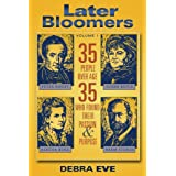 Later Bloomers: 35 People Over Age 35 Who Found Their Passion And Purpose ~ Debra Eve
