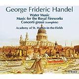 G.F. Händel: Wassermusik, Feuerwerksmusik, Concerti Grossi [UK-Import]