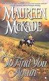 To Find You Again (Berkley Sensation) (0425197093) by McKade, Maureen