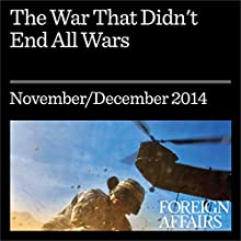 The War That Didn't End All Wars (Foreign Affairs): What Started in 1914 - And Why It Lasted So Long (       UNABRIDGED) by Lawrence D. Freedman Narrated by Kevin Stillwell