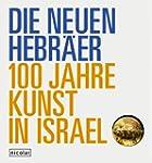 Die Neuen Hebr�er - 100 Jahre Kunst i...