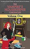 The Vampires Housekeeper Chronicles: Volume 1
