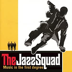 The Jazz Squad: Music In The 1st Degree
