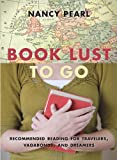 img - for Book Lust To Go: Recommended Reading for Travelers, Vagabonds, and Dreamers book / textbook / text book