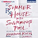 Summer House with Swimming Pool: A Novel (       UNABRIDGED) by Herman Koch Narrated by Peter Berkrot
