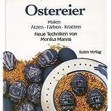"""Ostereier. Malen. �tzen. F�rben. Kratzen. Neue Technikenvon """"Monika Manns"""""""