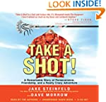 Take A Shot!: A Remarkable Story of P...