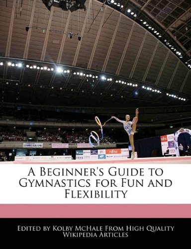 A Beginner\'s Guide to Gymnastics for Fun and Flexibility