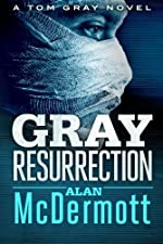 Gray Resurrection (A Tom Gray Novel, Book 2)