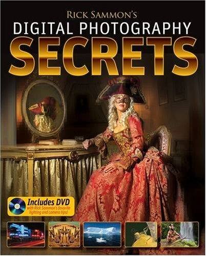 Rick Sammon's Digital Photography Secrets