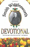 Smith Wigglesworth Devotional by WIGGLESWORTH SM (7/1/1999)