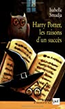 Harry Potter, les raisons d'un succ�s par Smadja