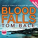 Blood Falls Audiobook by Tom Bale Narrated by Colin Mace