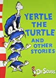 Dr. Seuss Yertle the Turtle and Other Stories: Yellow Back Book (Dr Seuss - Yellow Back Book)