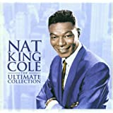 Nat King Cole - The Ultimate Collectionby Nat King Cole