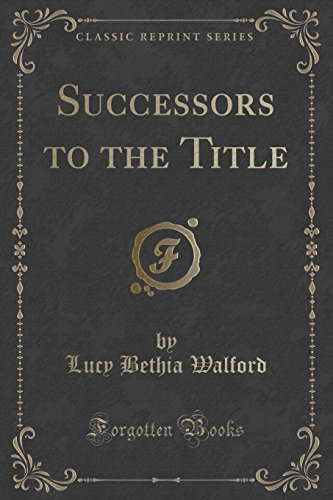 Successors to the Title (Classic Reprint)