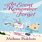 An Event to Remember... or Forget: Event to Remember Series, Book 1   Melissa Baldwin