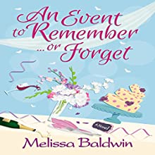 An Event to Remember... or Forget: Event to Remember Series, Book 1 Audiobook by Melissa Baldwin Narrated by Katie Welburn