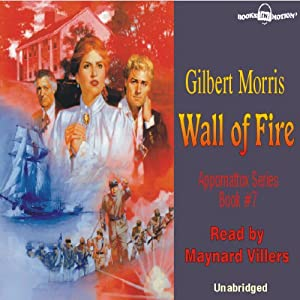 Wall of Fire: Appomattox Saga #7 | [Gilbert Morris]
