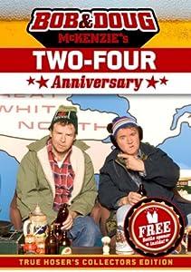 Bob and Doug Mckenzie's Two-Four Anniversary (True Hoser's Collectors Edition)