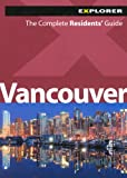 Cover of Vancouver Complete Residents' Guide by Explorer Publishing 9948033841