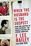When the Husband is the Suspect (0765316137) by Bailey, F. Lee