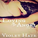 Loving My Angel: Part One | Violet Haze