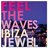 Feel the Waves~Ibiza~