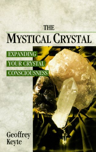 The Mystical Crystal: Expanding Your Crystal Consciousness by Geoffrey Keyte (1993-08-01)