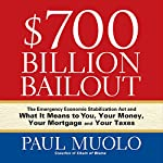 $700 Billion Bailout: The Emergency Economic Stabilization Act and What It Means to You | Paul Muolo