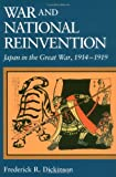 img - for War and National Reinvention: Japan in the Great War, 1914-1919 (Harvard East Asian Monographs) book / textbook / text book