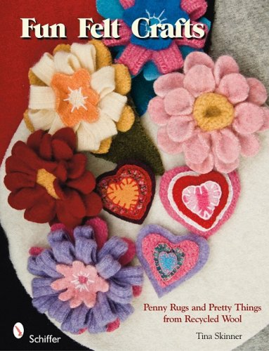 Fun Felt Crafts: Penny Rugs and Pretty Things from Recycled Wool