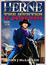 DYING WAYS (A HERNE THE HUNTER WESTERN BOOK 18)