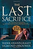 The Last Sacrifice (0842384413) by Hanegraaff, Hank