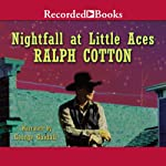 Nightfall at Little Aces (       UNABRIDGED) by Ralph Cotton Narrated by George Guidall