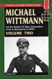 MICHAEL WITTMANN AND THE WAFFEN SS TIGER COMMANDERS OF THE LEIBSTANDARTE IN WWII, Vol. 2 (Stackpole Military History)