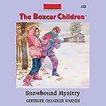 Snowbound Mystery: The Boxcar Children Mysteries, Book 13   Gertrude Chandler Warner