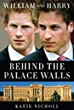 img - for William and Harry: Behind the Palace Walls book / textbook / text book