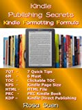 Kindle Publishing Secret - Kindle Formatting Formula - 7 Quick Formatting Tips to Success (Kindle Tricks)