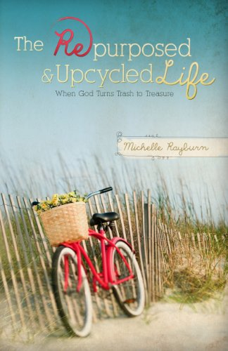 Free Kindle Book : The Repurposed and Upcycled Life: When God Turns Trash to Treasure