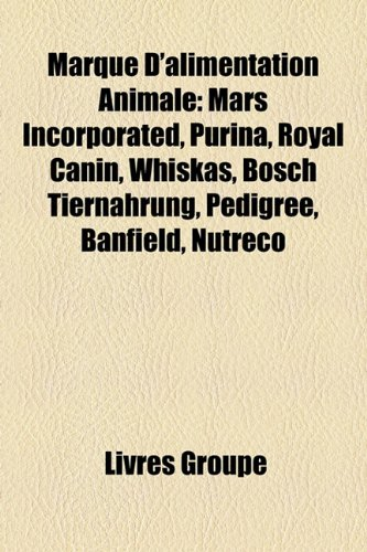 marque-dalimentation-animale-mars-incorporated-purina-royal-canin-whiskas-bosch-tiernahrung-pedigree