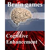 "Brain games: free games for brain training - Cognitive Enhancement with your ""natural Nootropic"" ~ Frank Ar"