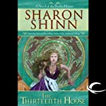The Thirteenth House: The Twelve Houses, Book 2 (       UNABRIDGED) by Sharon Shinn Narrated by Jennifer Van Dyck, Sharon Shinn