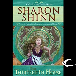 The Thirteenth House: The Twelve Houses, Book 2 | [Sharon Shinn]