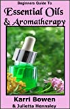 Beginners Guide To Essential Oils & Aromatherapy
