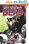 The Walking Dead, Bd. 12: Sch�ne neue...