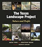 img - for The Texas Landscape Project: Nature and People (Kathie and Ed Cox Jr. Books on Conservation Leadership, sponsored by The Meadows) book / textbook / text book